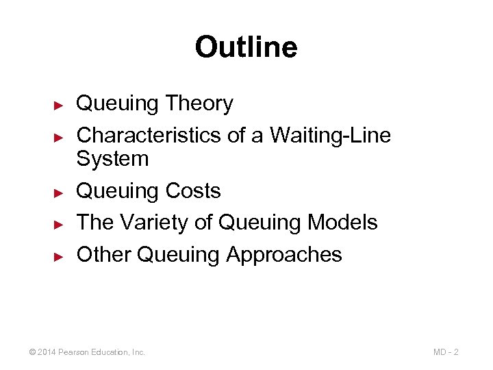 Outline ► ► ► Queuing Theory Characteristics of a Waiting-Line System Queuing Costs The