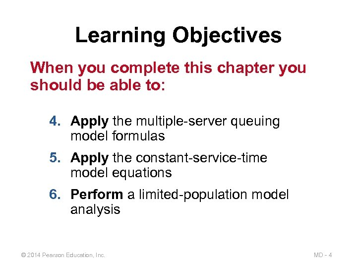 Learning Objectives When you complete this chapter you should be able to: 4. Apply