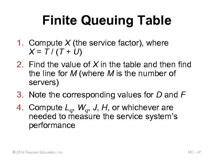 Finite Queuing Table 1. Compute X (the service factor), where X = T /