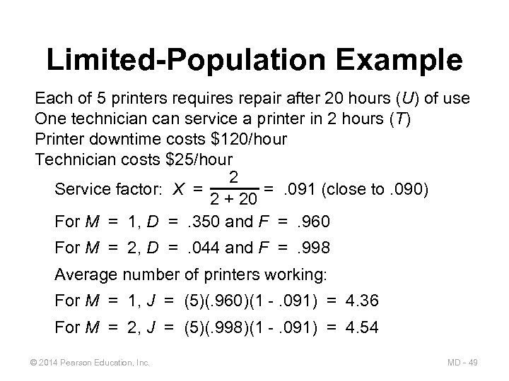 Limited-Population Example Each of 5 printers requires repair after 20 hours (U) of use