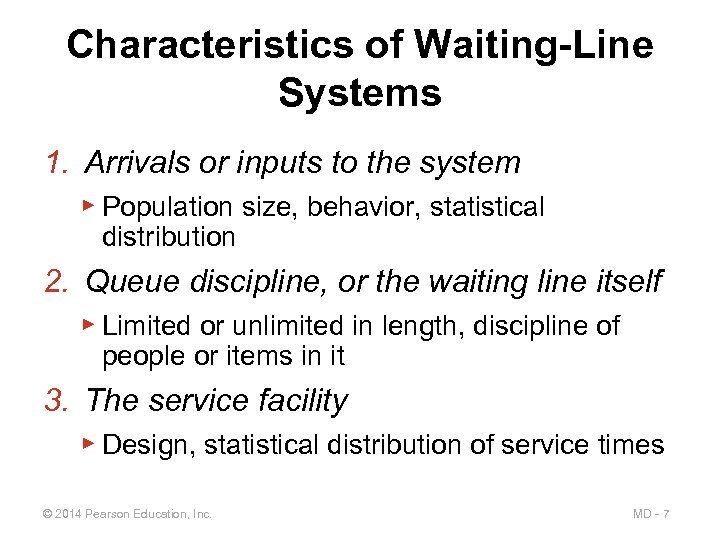 Characteristics of Waiting-Line Systems 1. Arrivals or inputs to the system ▶ Population size,