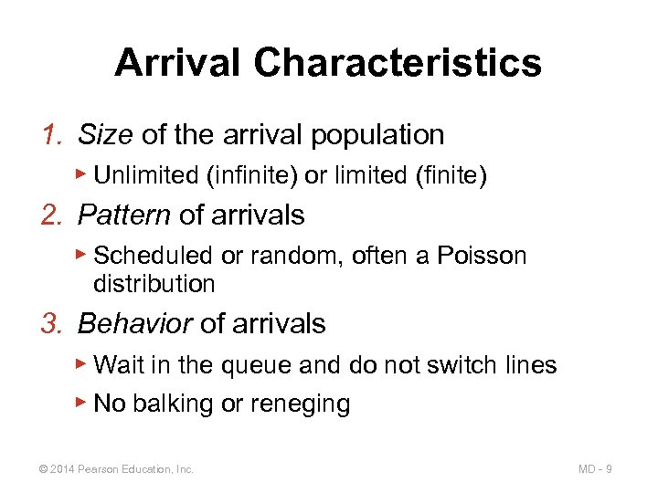 Arrival Characteristics 1. Size of the arrival population ▶ Unlimited (infinite) or limited (finite)