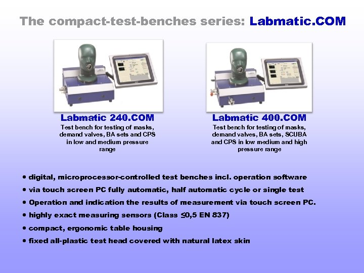 The compact-test-benches series: Labmatic. COM Labmatic 240. COM Test bench for testing of masks,