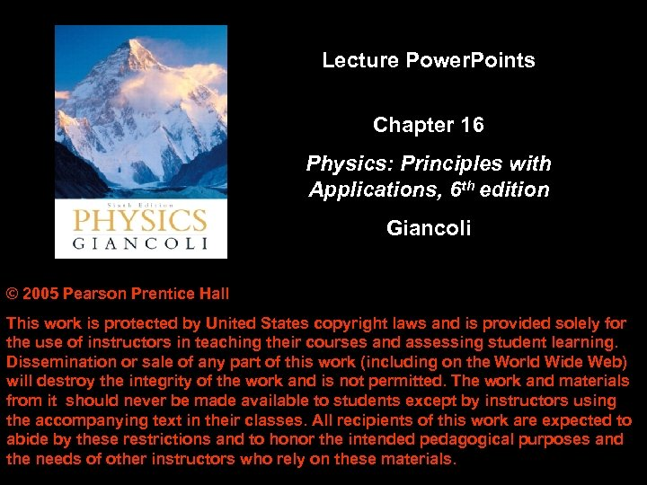 Lecture Power. Points Chapter 16 Physics: Principles with Applications, 6 th edition Giancoli ©