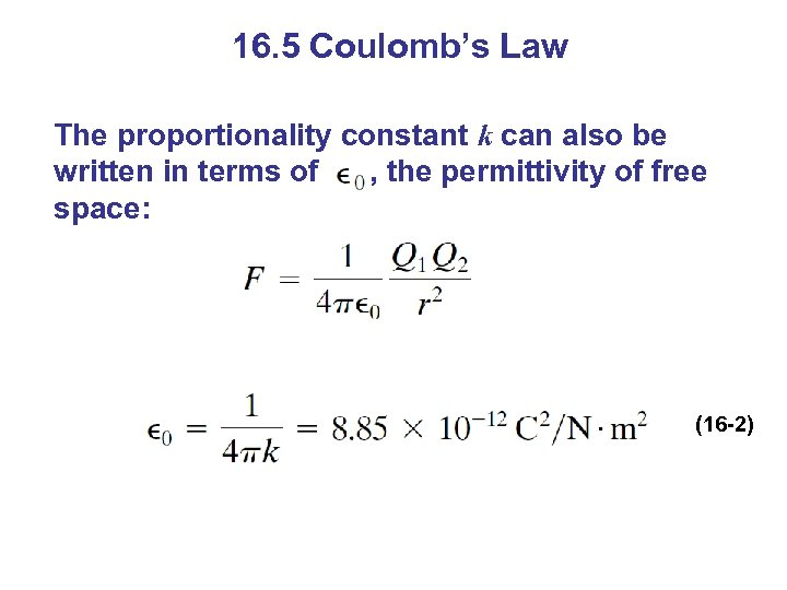16. 5 Coulomb's Law The proportionality constant k can also be written in terms