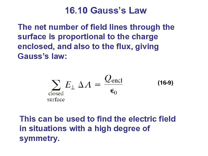 16. 10 Gauss's Law The net number of field lines through the surface is
