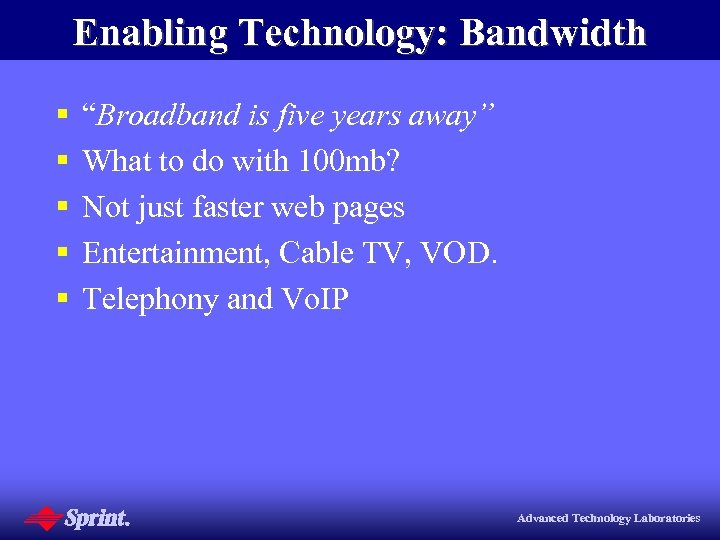 "Enabling Technology: Bandwidth § § § ""Broadband is five years away"" What to do"