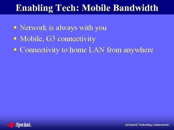 Enabling Tech: Mobile Bandwidth § Network is always with you § Mobile, G 3