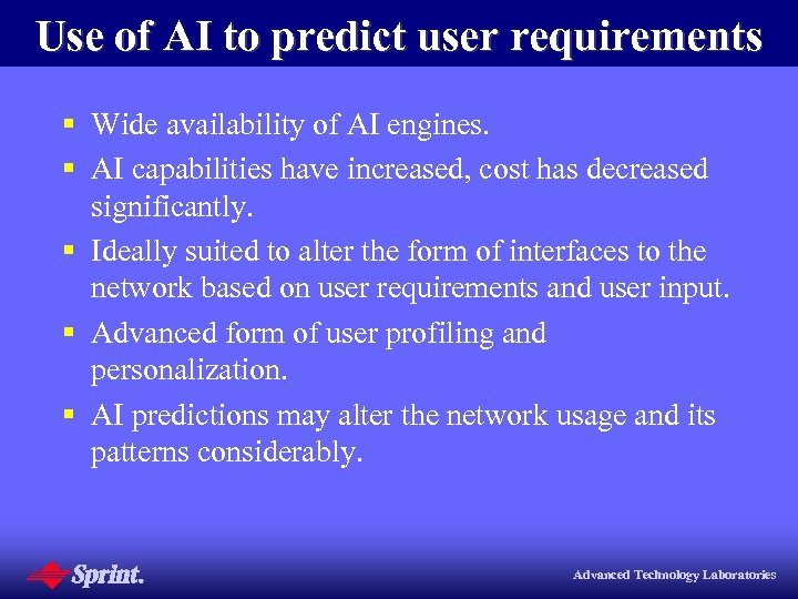 Use of AI to predict user requirements § Wide availability of AI engines. §