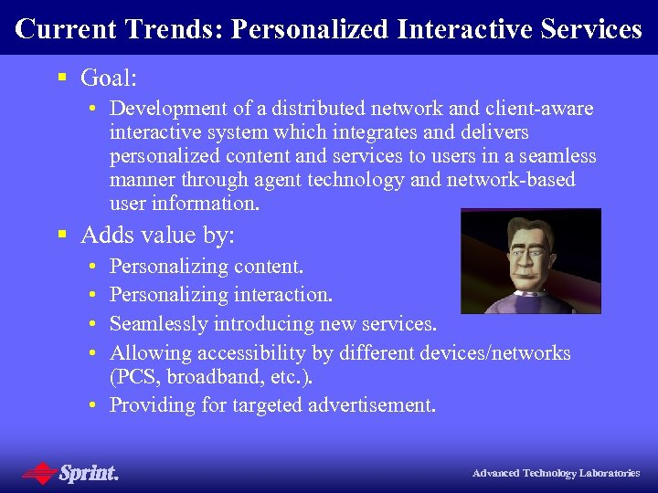 Current Trends: Personalized Interactive Services § Goal: • Development of a distributed network and