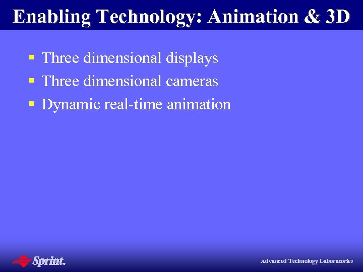 Enabling Technology: Animation & 3 D § Three dimensional displays § Three dimensional cameras