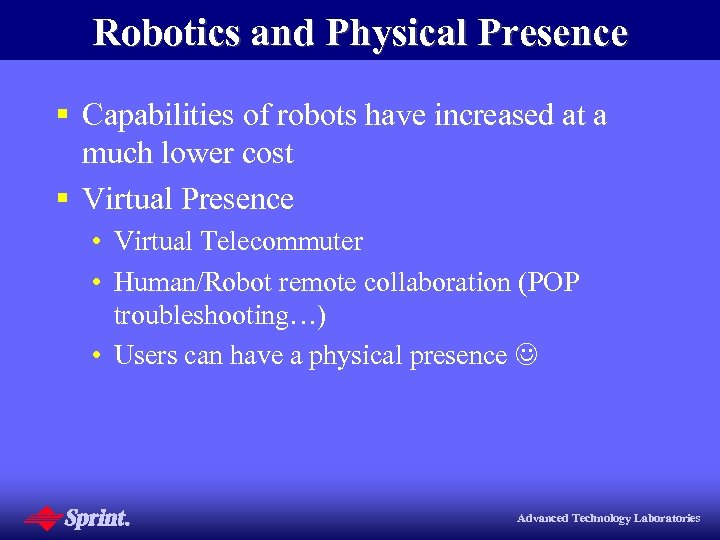 Robotics and Physical Presence § Capabilities of robots have increased at a much lower