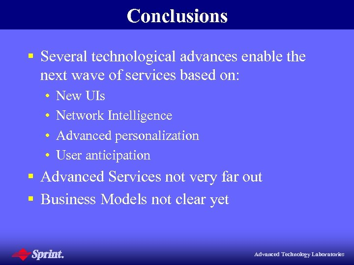 Conclusions § Several technological advances enable the next wave of services based on: •