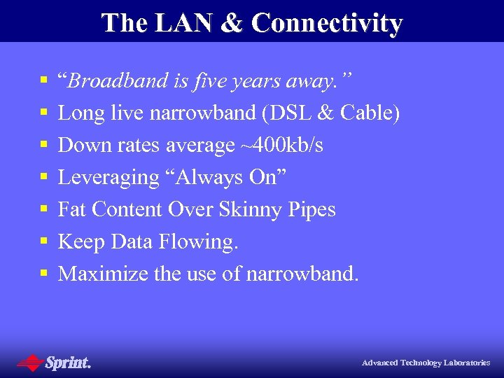 "The LAN & Connectivity § § § § ""Broadband is five years away. """