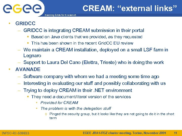 "CREAM: ""external links"" Enabling Grids for E-scienc. E • GRIDCC – GRIDCC is integrating"