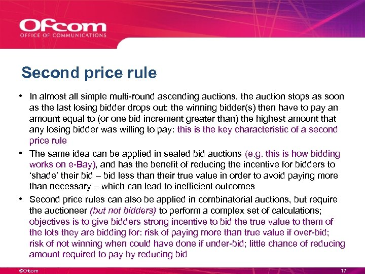 Second price rule • In almost all simple multi-round ascending auctions, the auction stops