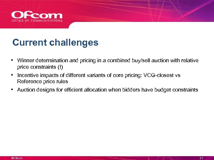 Current challenges • Winner determination and pricing in a combined buy/sell auction with relative