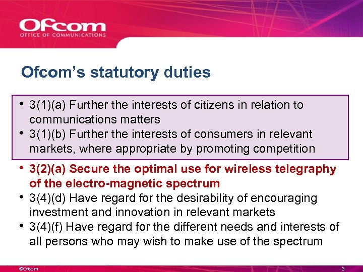 Ofcom's statutory duties • 3(1)(a) Further the interests of citizens in relation to •