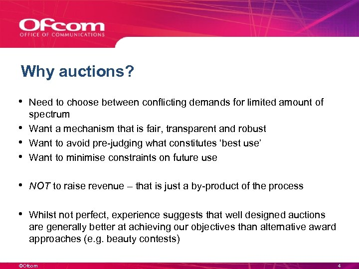 Why auctions? • Need to choose between conflicting demands for limited amount of •