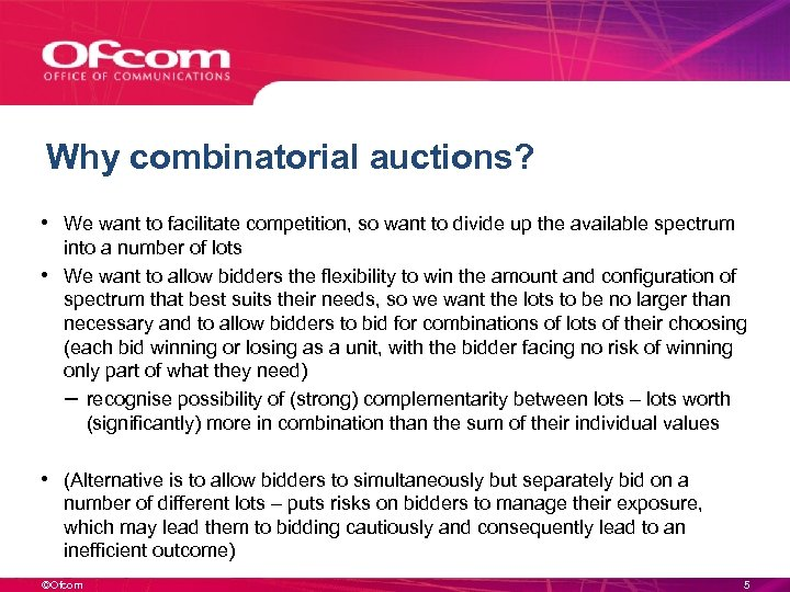 Why combinatorial auctions? • We want to facilitate competition, so want to divide up