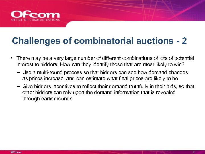 Challenges of combinatorial auctions - 2 • There may be a very large number