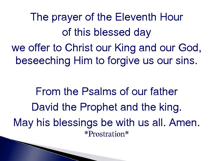 The prayer of the Eleventh Hour of this blessed day we offer to Christ
