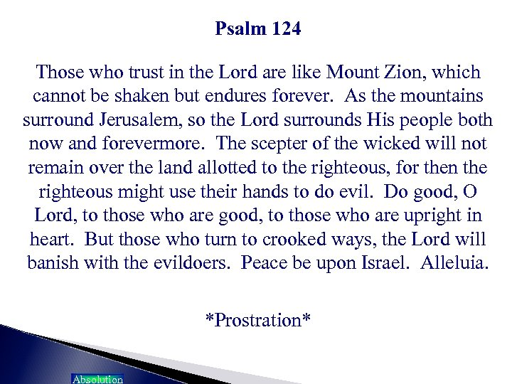 Psalm 124 Those who trust in the Lord are like Mount Zion, which cannot