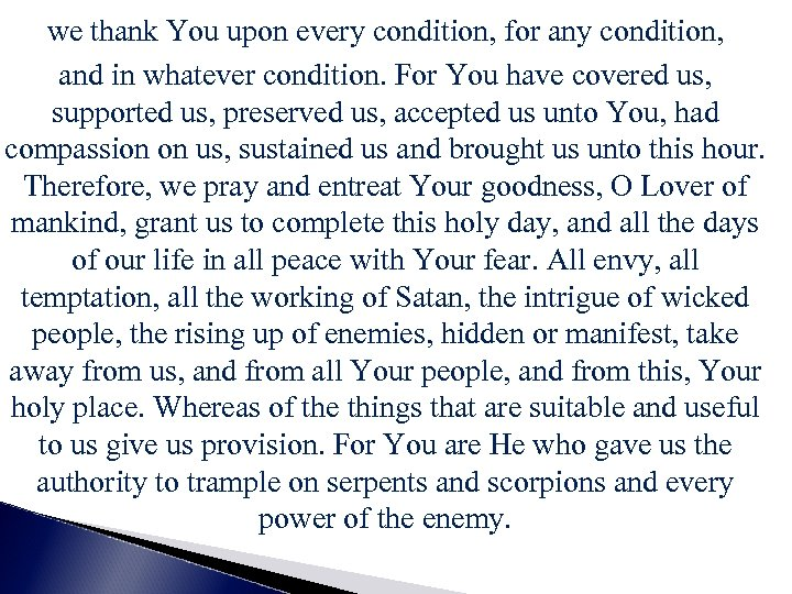 we thank You upon every condition, for any condition, and in whatever condition. For