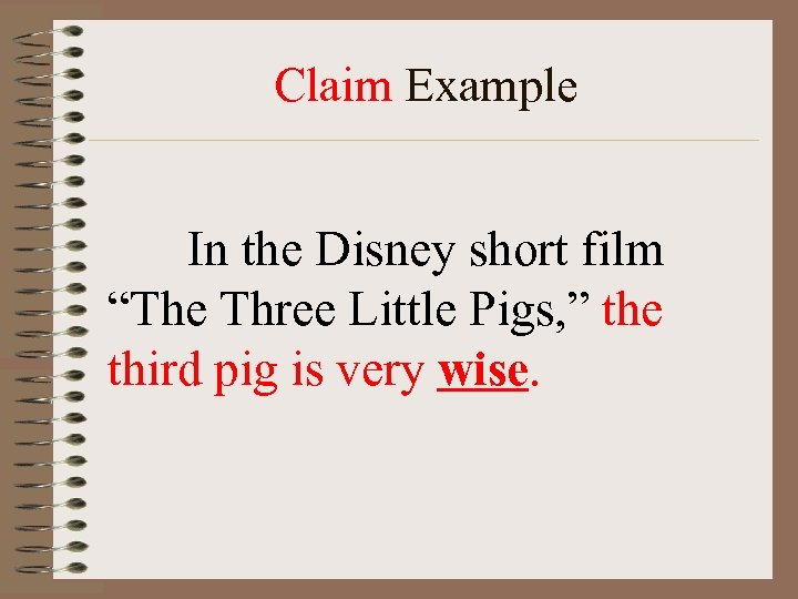 """Claim Example In the Disney short film """"The Three Little Pigs, """" the third"""