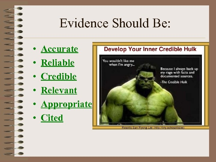 Evidence Should Be: • • • Accurate Reliable Credible Relevant Appropriate Cited