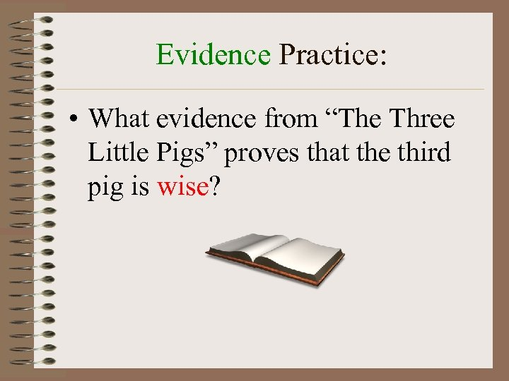 "Evidence Practice: • What evidence from ""The Three Little Pigs"" proves that the third"