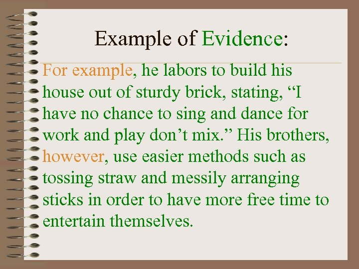 Example of Evidence: For example, he labors to build his house out of sturdy
