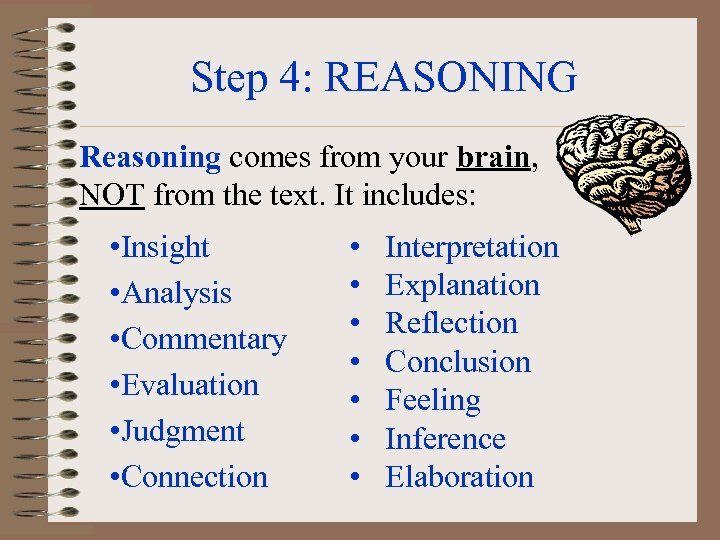 Step 4: REASONING Reasoning comes from your brain, NOT from the text. It includes:
