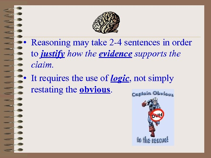 • Reasoning may take 2 -4 sentences in order to justify how the