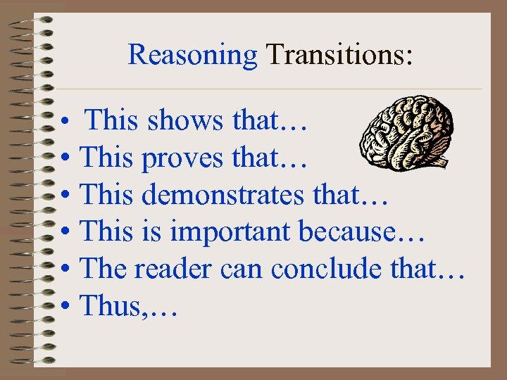 Reasoning Transitions: • This shows that… • This proves that… • This demonstrates that…
