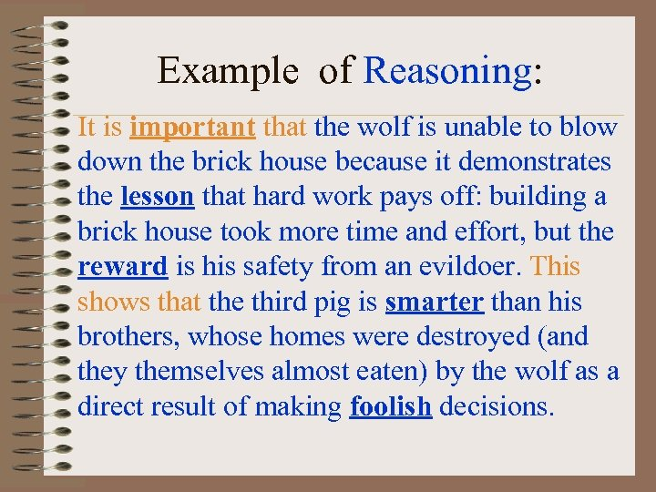 Example of Reasoning: It is important that the wolf is unable to blow down