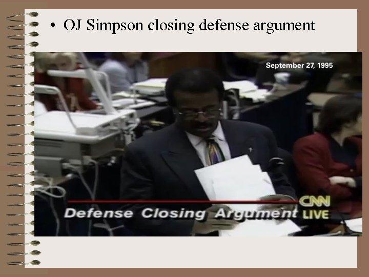 • OJ Simpson closing defense argument