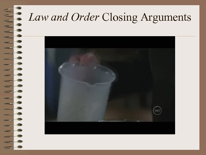 Law and Order Closing Arguments