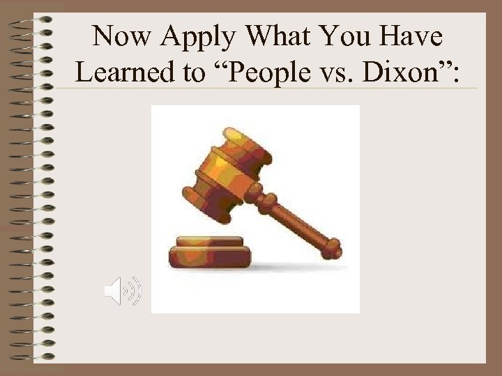 "Now Apply What You Have Learned to ""People vs. Dixon"":"