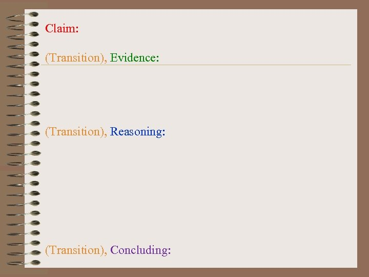 Claim: (Transition), Evidence: (Transition), Reasoning: (Transition), Concluding: