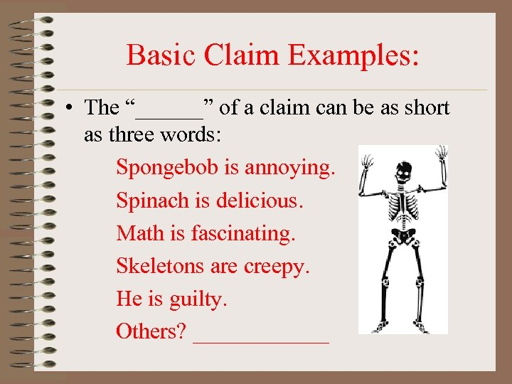 "Basic Claim Examples: • The ""______"" of a claim can be as short as"