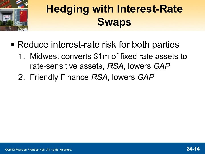 Hedging with Interest-Rate Swaps § Reduce interest-rate risk for both parties 1. Midwest converts