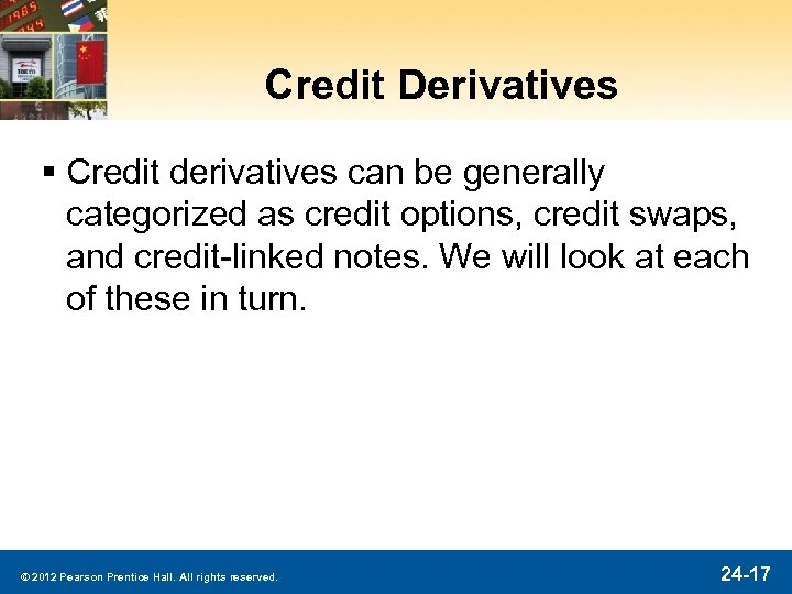 Credit Derivatives § Credit derivatives can be generally categorized as credit options, credit swaps,