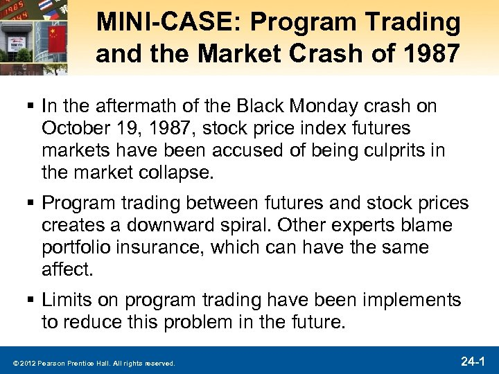 MINI-CASE: Program Trading and the Market Crash of 1987 § In the aftermath of