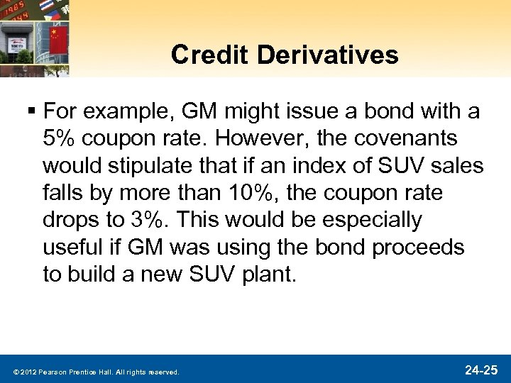 Credit Derivatives § For example, GM might issue a bond with a 5% coupon