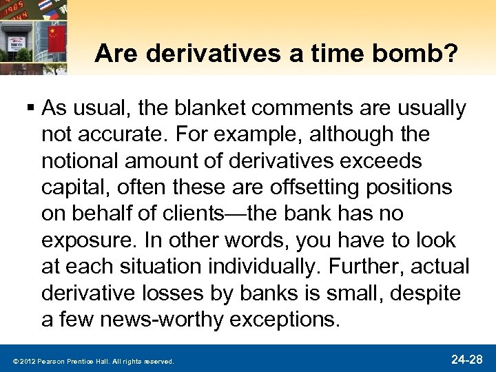 Are derivatives a time bomb? § As usual, the blanket comments are usually not