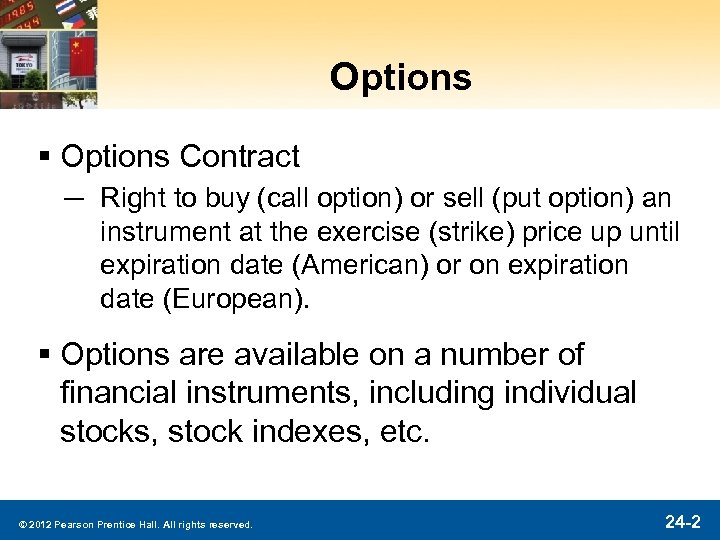 Options § Options Contract ─ Right to buy (call option) or sell (put option)