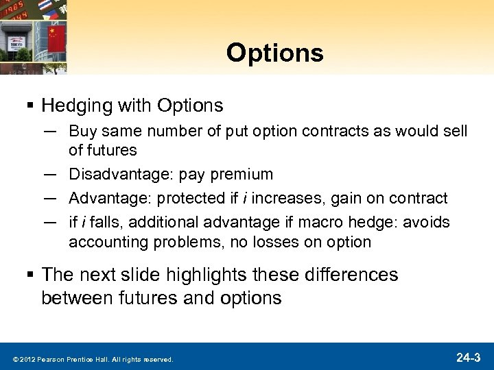 Options § Hedging with Options ─ Buy same number of put option contracts as