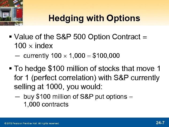 Hedging with Options § Value of the S&P 500 Option Contract = 100 index
