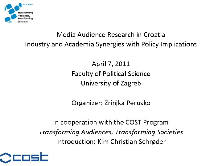 Media Audience Research in Croatia Industry and Academia Synergies with Policy Implications April 7,